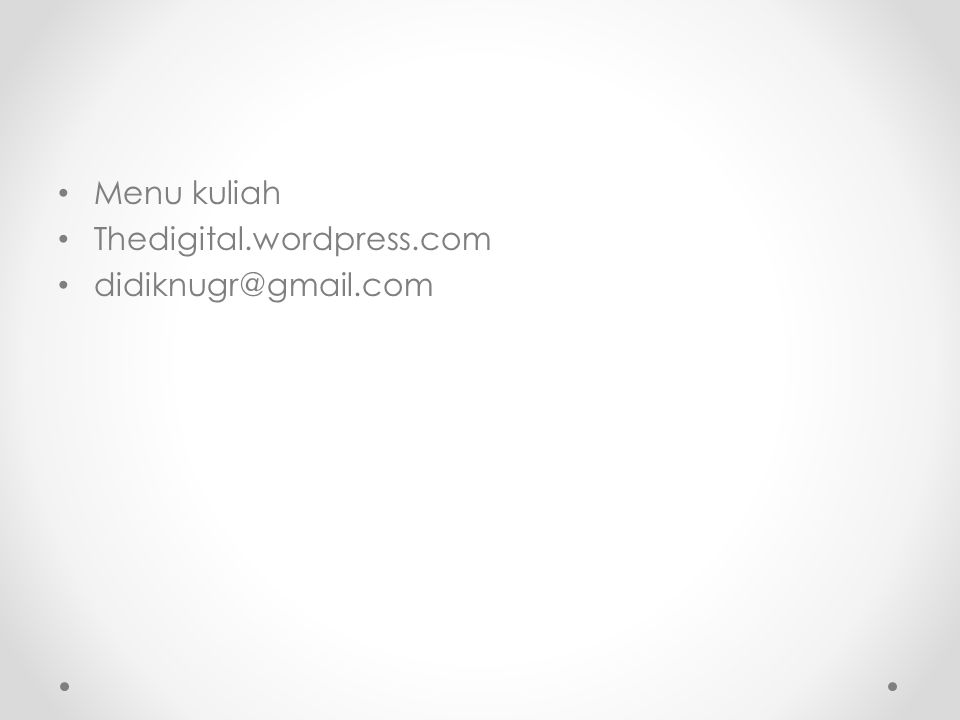 Menu kuliah Thedigital.wordpress.com didiknugr@gmail.com
