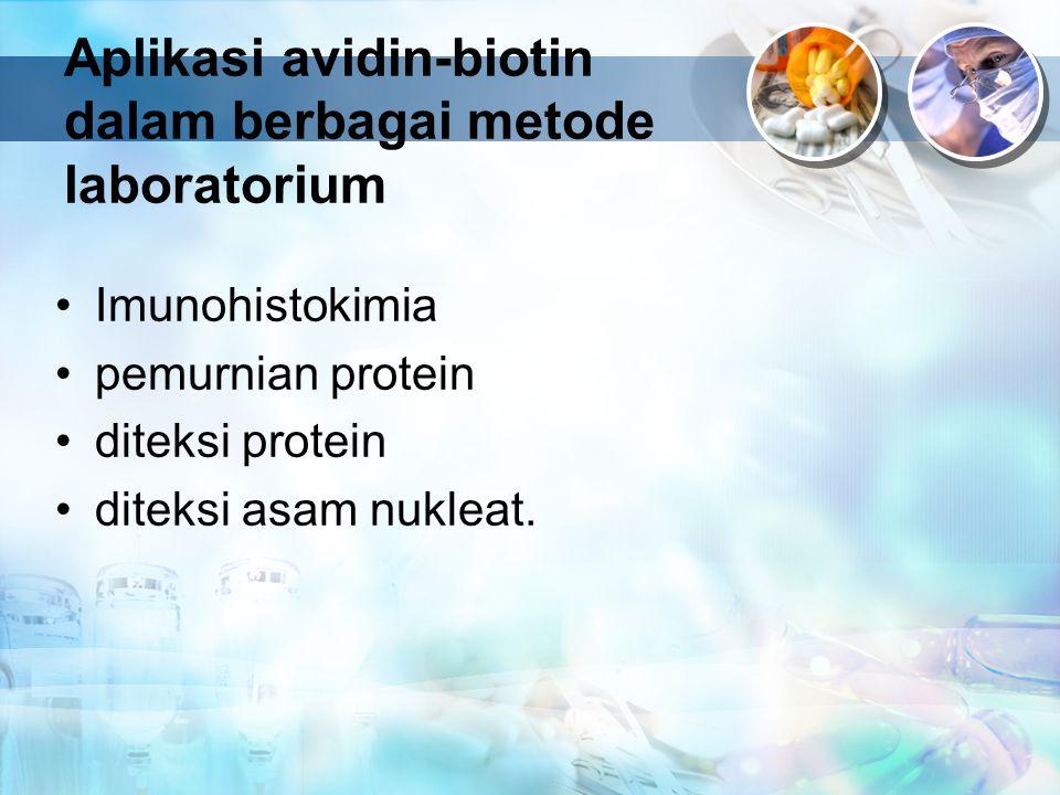 Imunohistokimia pemurnian protein diteksi protein diteksi asam nukleat. Aplikasi avidin-biotin dalam berbagai metode laboratorium