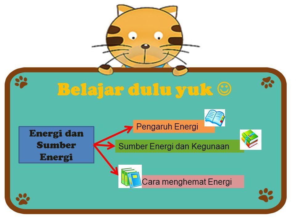 Uda Hemat belum ??........Menghemat Energi Energi yang bisa habis harus dihemat.