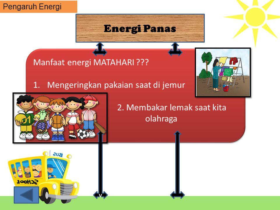 Energi Gerak  Angin adalah udara yang bergerak.