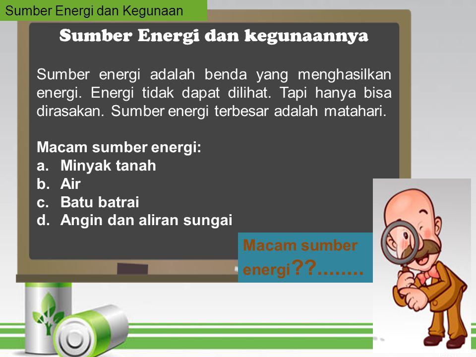 Minyak tanah meruapan sumber energi.Minyak tanah digunakan sebagai bahan bakar kompor.