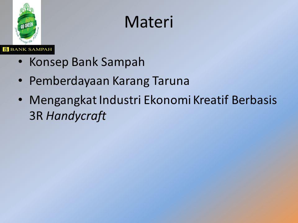 Materi Konsep Bank Sampah Pemberdayaan Karang Taruna Mengangkat Industri Ekonomi Kreatif Berbasis 3R Handycraft
