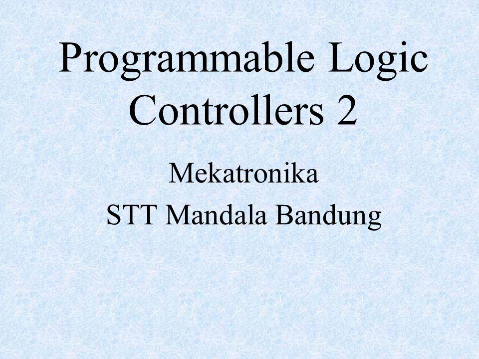Programmable Logic Controllers 2 Mekatronika STT Mandala Bandung