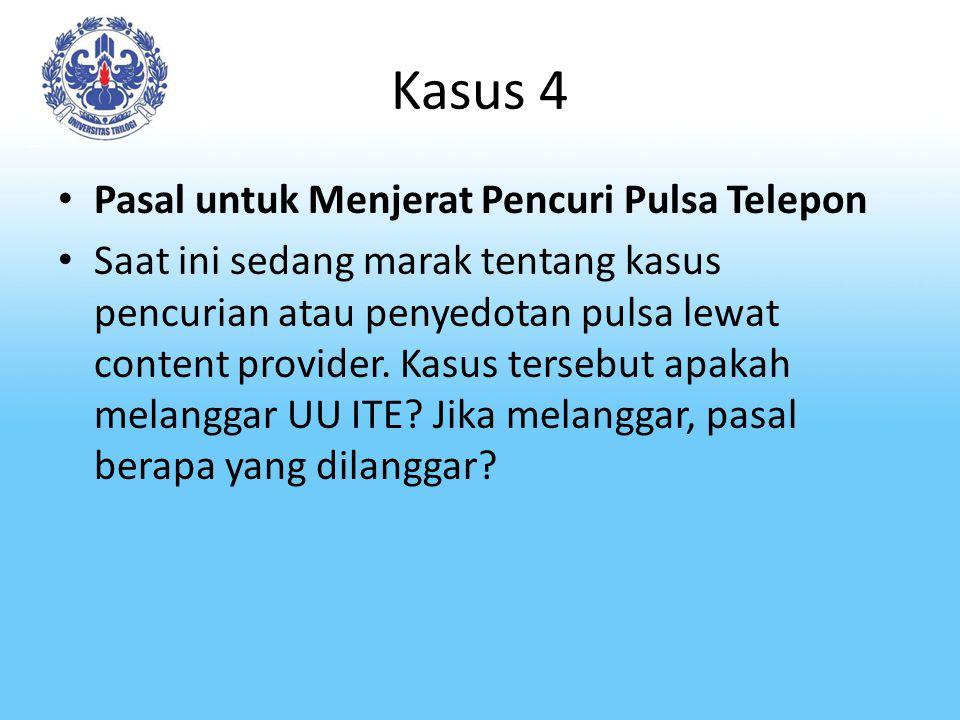 Kasus 4 Pasal untuk Menjerat Pencuri Pulsa Telepon Saat ini sedang marak tentang kasus pencurian atau penyedotan pulsa lewat content provider. Kasus t