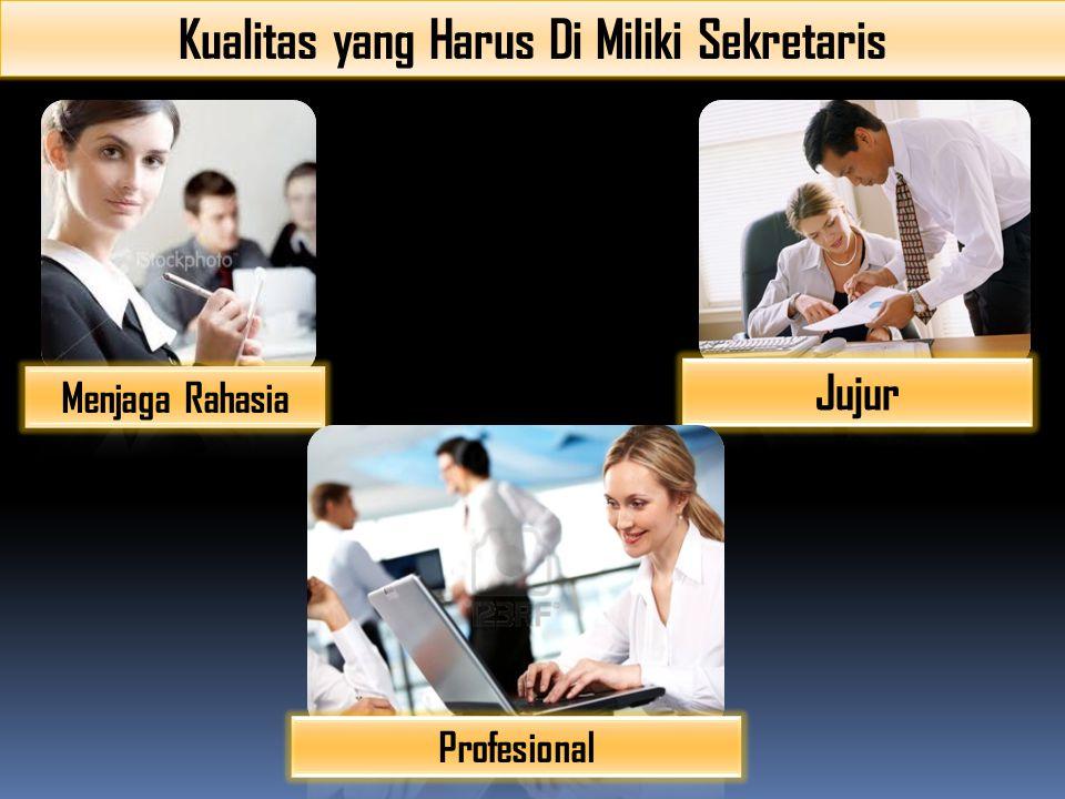 Kualitas yang Harus Di Miliki Sekretaris Menjaga Rahasia Jujur Profesional