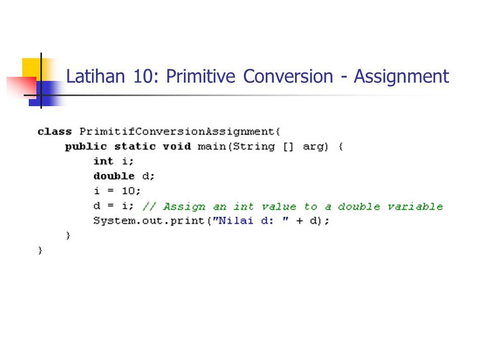 Latihan 10: Primitive Conversion - Assignment
