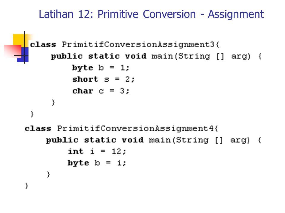 Latihan 12: Primitive Conversion - Assignment