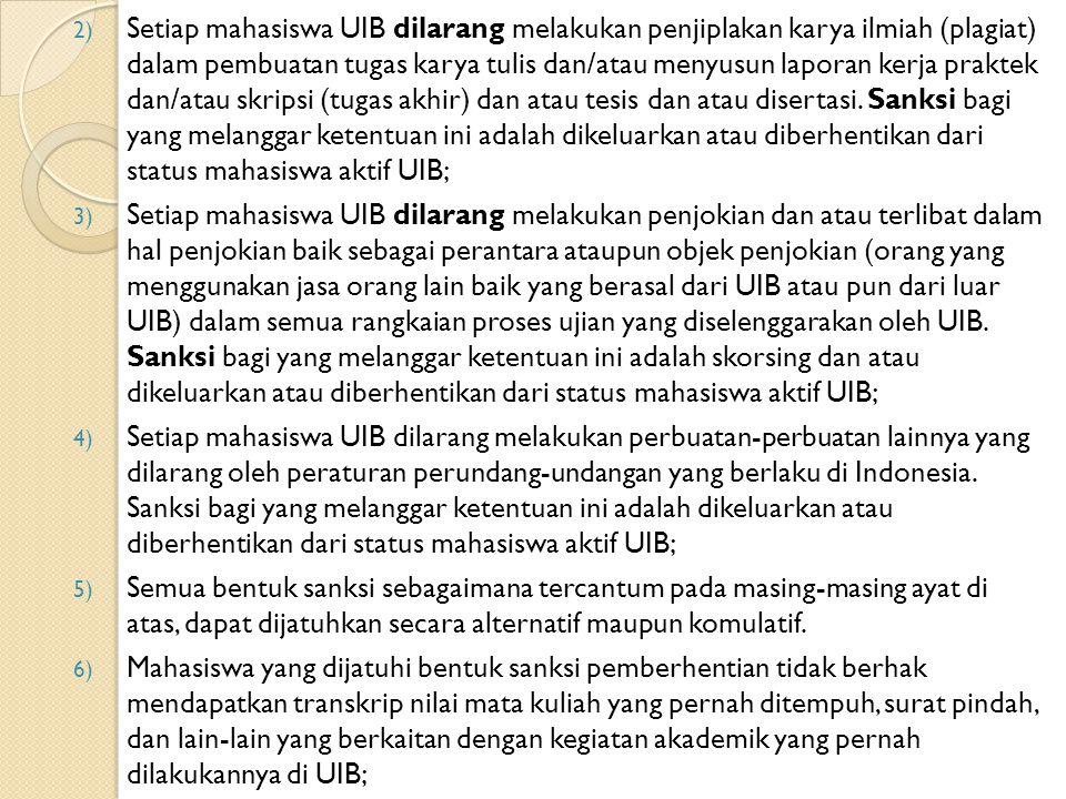 2) Setiap mahasiswa UIB dilarang melakukan penjiplakan karya ilmiah (plagiat) dalam pembuatan tugas karya tulis dan/atau menyusun laporan kerja praktek dan/atau skripsi (tugas akhir) dan atau tesis dan atau disertasi.