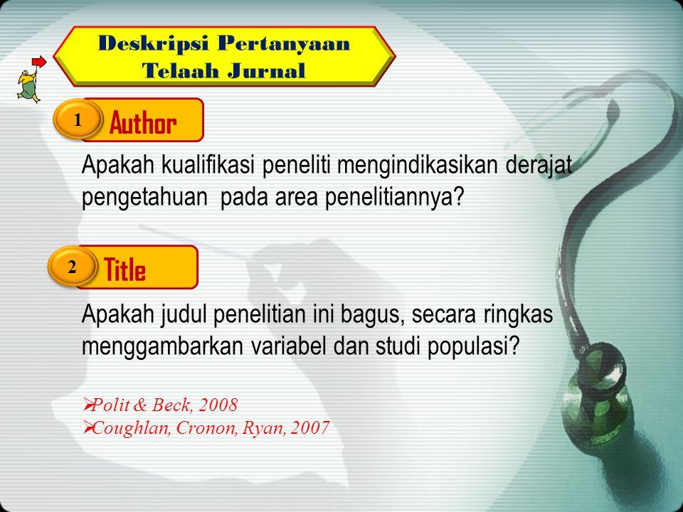 Deskripsi Pertanyaan Telaah Jurnal Author 1 1 Apakah kualifikasi peneliti mengindikasikan derajat pengetahuan pada area penelitiannya.