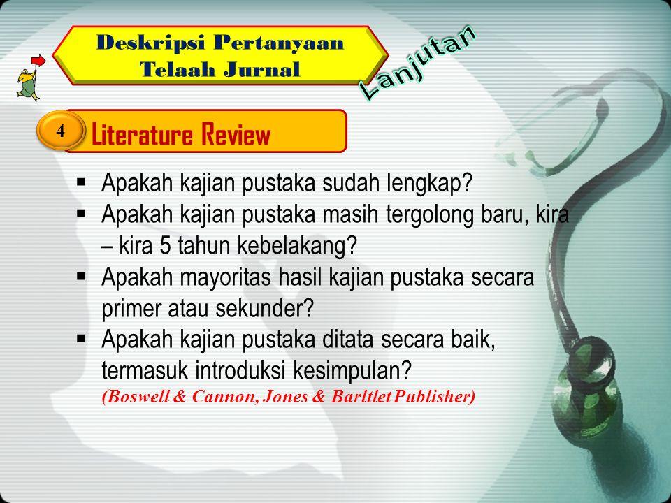 Deskripsi Pertanyaan Telaah Jurnal Literature Review 4 4  Apakah kajian pustaka sudah lengkap.