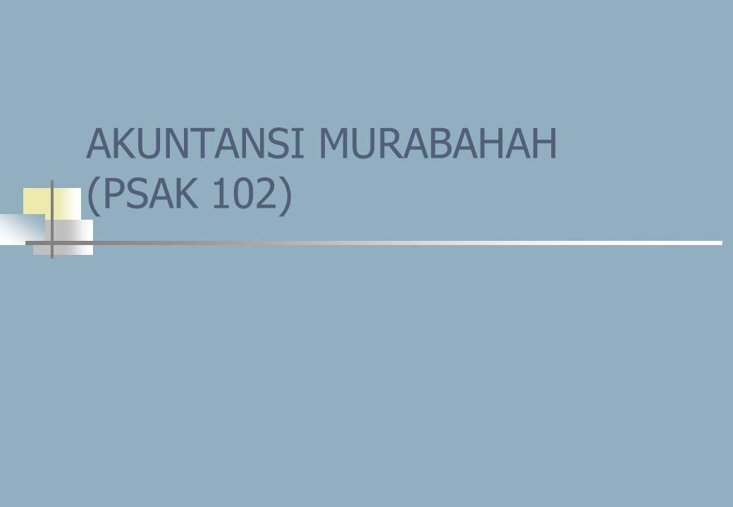 Akuntansi Murabahah/MIT UIEU 082 DEFINISI MURABAHAH-1 Murabahah adalah akad jual beli barang dengan harga jual sebesar biaya perolehan ditambah keuntungan yang disepakati dan penjual harus mengungkapkan biaya perolehan barang tersebut kepada pembeli.