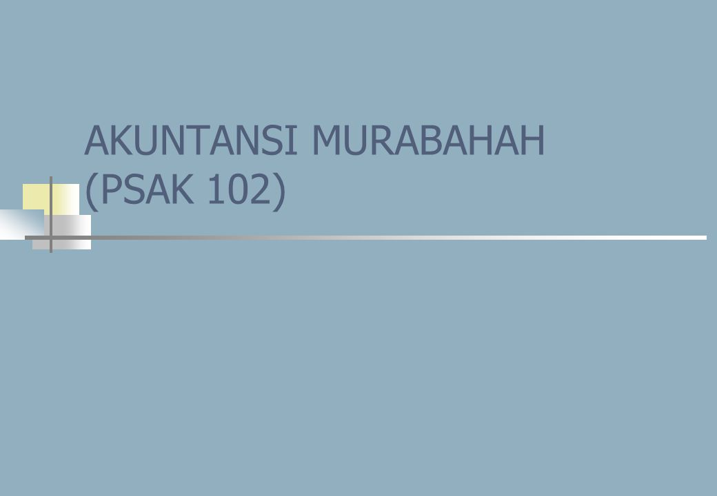 Akuntansi Murabahah/MIT UIEU 0822 AKUNTANSI MURABAHAH BANK NASABAH PEMASOK Harga pokok Dibukukan pada perkiraan Asset Murabahah Margin Diakui / dicatat pada perk. Margin Murabahah Ditangguhkan Harga jual Dicatat pada perkiraan Piutang Murabahah Piutang Murabahah Saat akad =>diakui sebesar biaya perolehan ditambah keuntungan yang disepakati Akhir periode => dinilai sebesar nilai bersih yang dapat direalisasi (piutang – penyisihan) Keuntungan Murabahah Akad berakhir sama dg periode L/K => saat terjadinya Akad melampaui satu periode L/K => secara proporsional Potongan pembayaran (salah satu metode) Saat penyelesaian => bank mengurangi piutang murabahah dan keuntungan murabahah Setelah penyelesaian => bank menerima dulu pelunasan, kemudian bank membayar potongan JUAL BELI Pengukuran dan pengakuan Pencatatan NASABAH