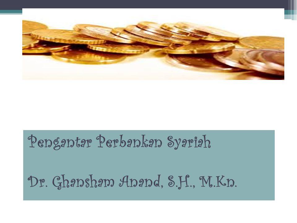 Pengantar Perbankan Syariah Dr. Ghansham Anand, S.H., M.Kn.