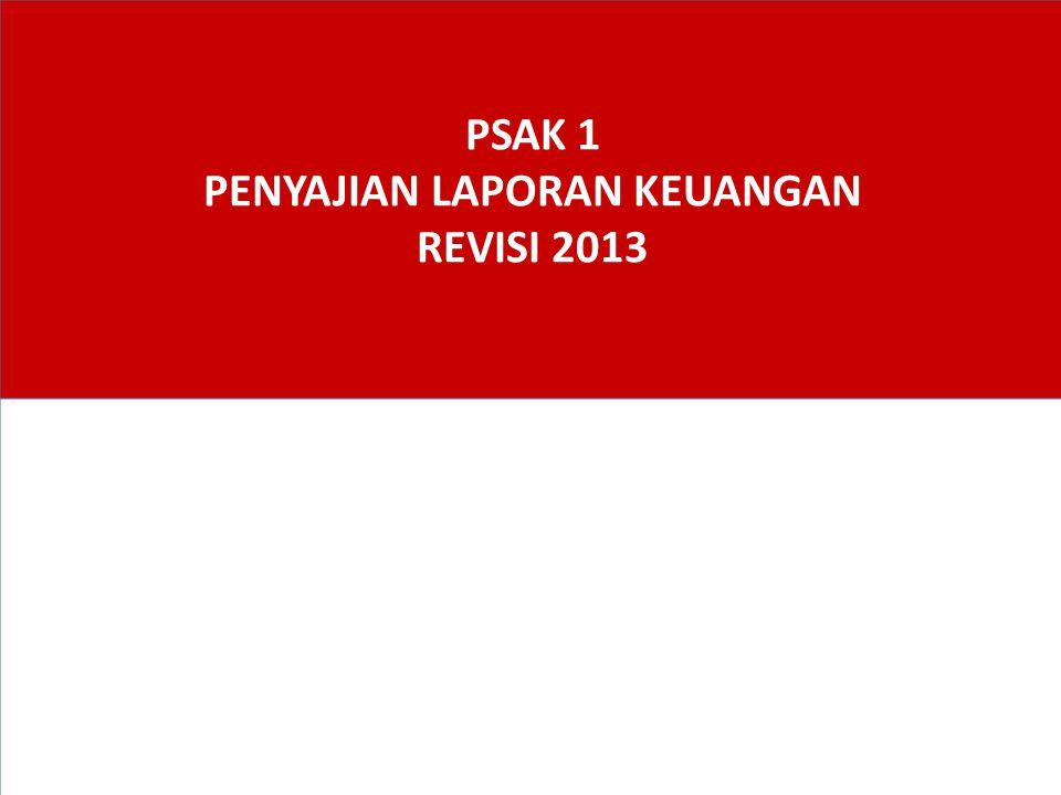 Ilustrasi Penerapam PSAK 1 R2013 22 Referensi : PSAK 1