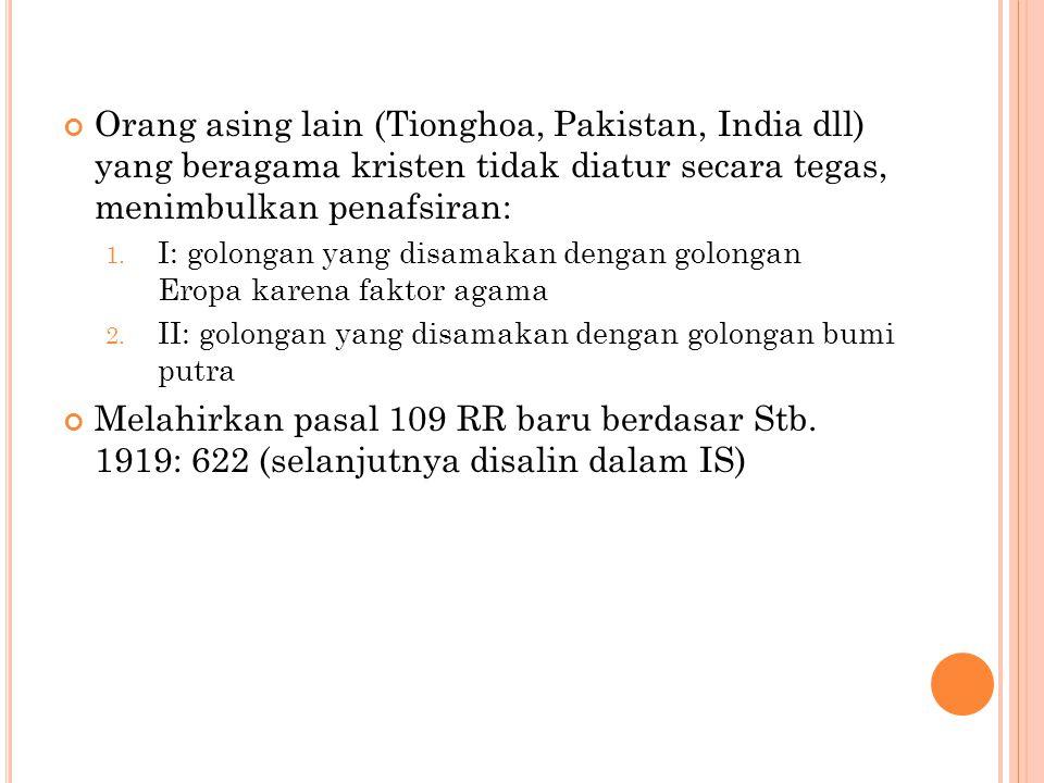 M ASA INDISCHE STAATREGELING ( IS ) Pasal 163 IS 3 golongan penduduk: 1.