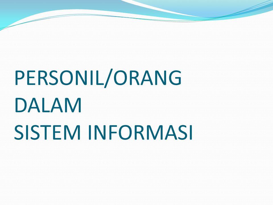 PERSONIL/ORANG DALAM SISTEM INFORMASI