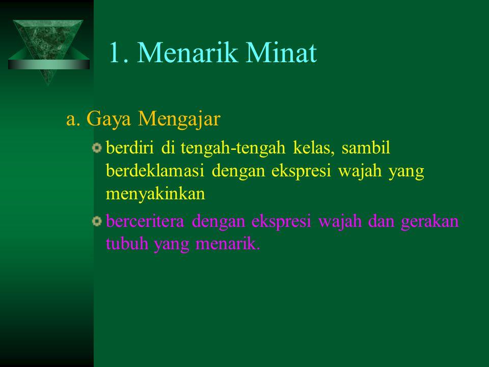 1.Menarik Minat a.