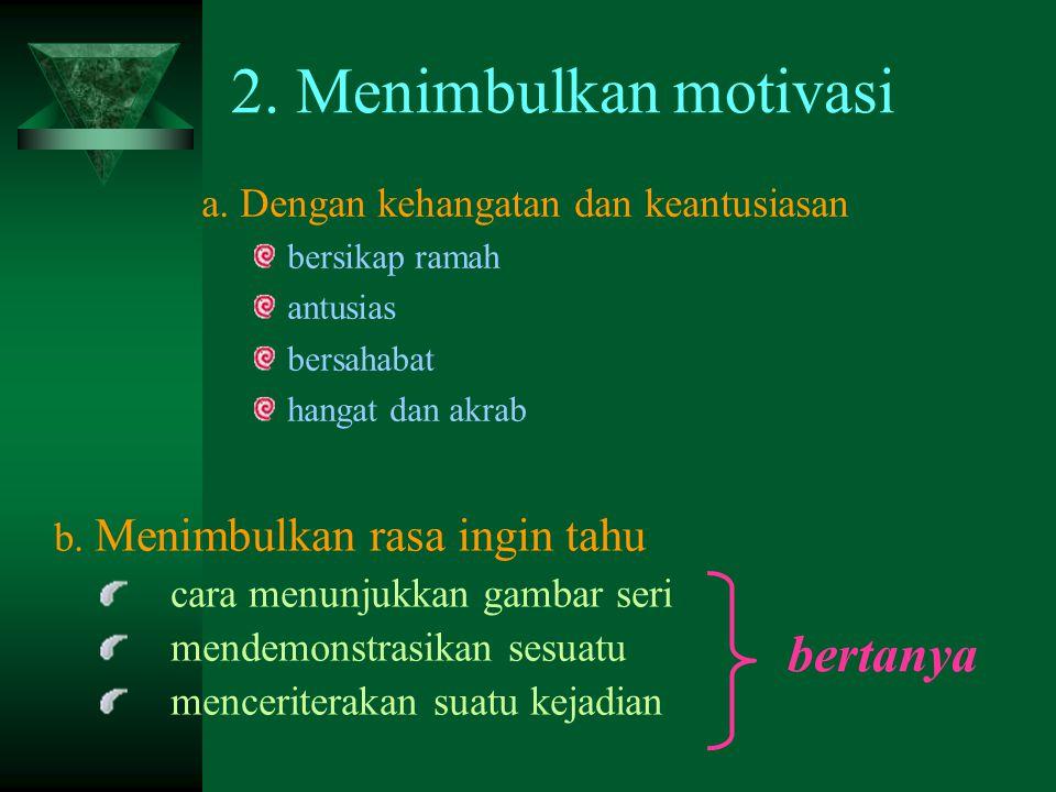 2.Menimbulkan motivasi a.