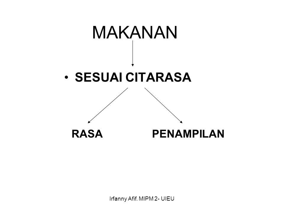 Irfanny Afif. MIPM 2- UIEU MAKANAN SESUAI CITARASA RASAPENAMPILAN