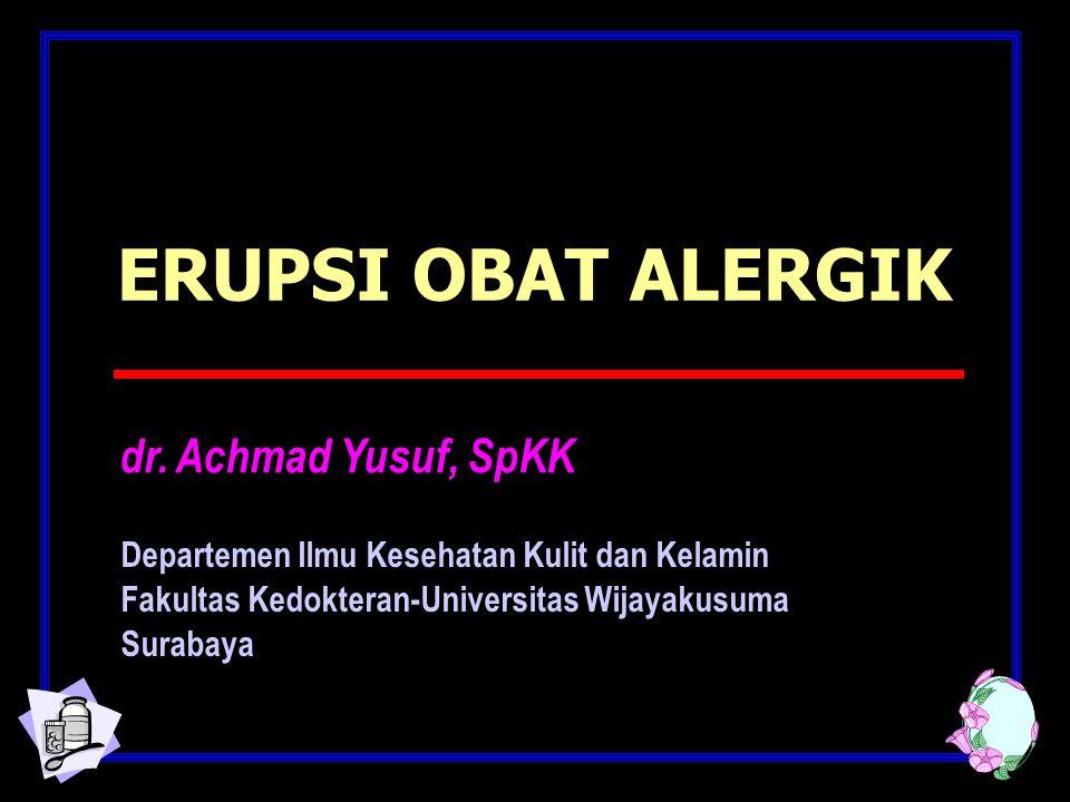 ERUPSI OBAT ALERGIK_ ACHMAD YUSUF ERUPSI OBAT ALERGIK_ ACHMAD YUSUF