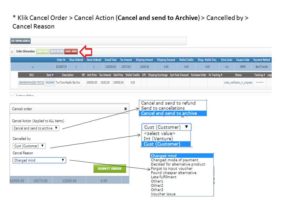 * Klik Cancel Order > Cancel Action (Cancel and send to Archive) > Cancelled by > Cancel Reason
