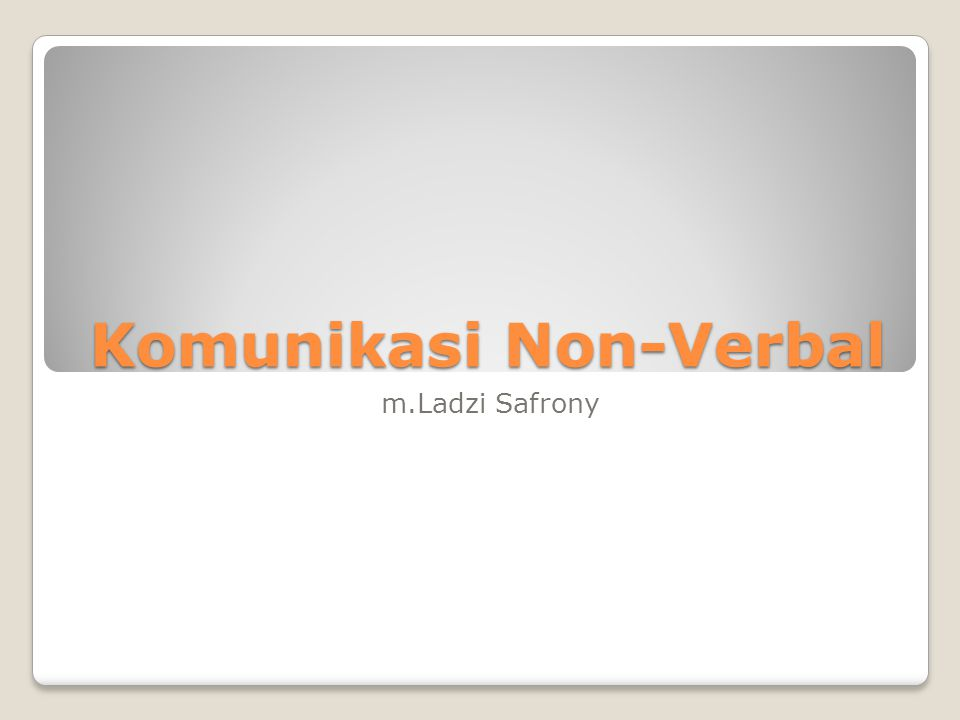 Komunikasi Non-Verbal m.Ladzi Safrony