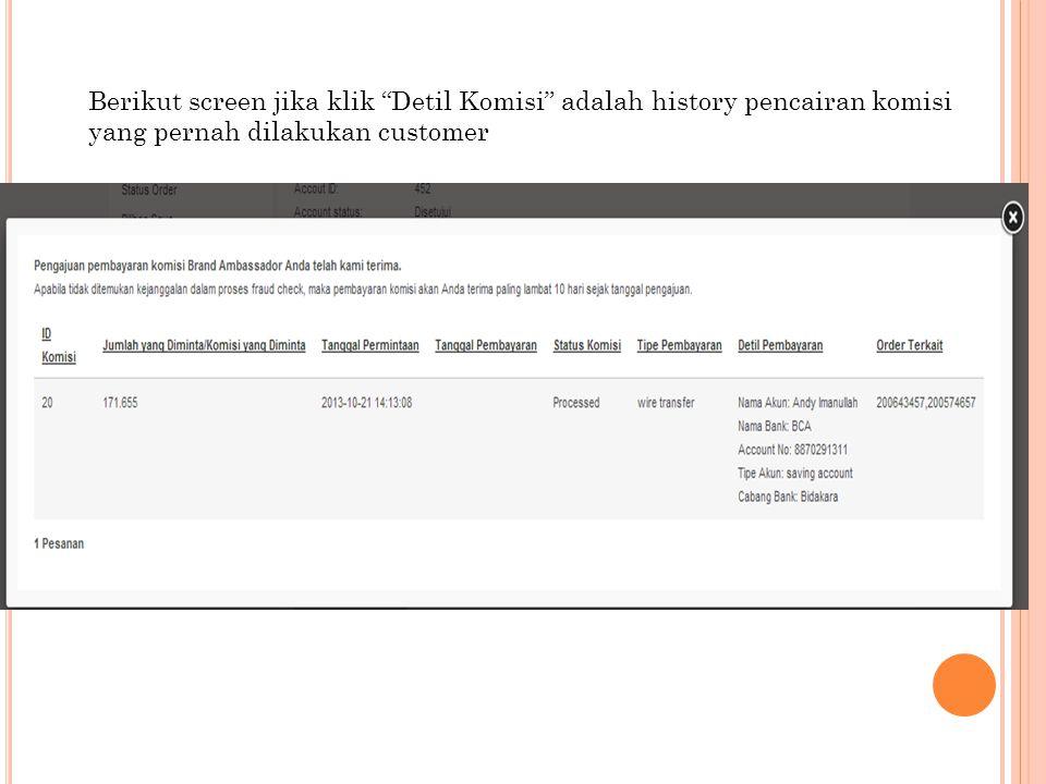 """Berikut screen jika klik """"Detil Komisi"""" adalah history pencairan komisi yang pernah dilakukan customer"""