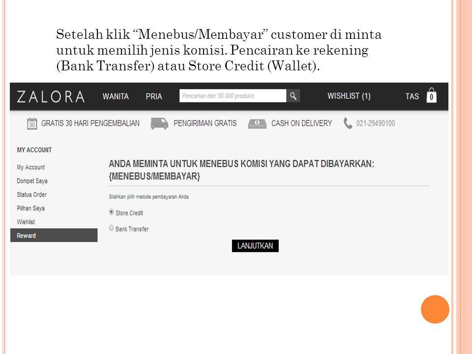 """Setelah klik """"Menebus/Membayar"""" customer di minta untuk memilih jenis komisi. Pencairan ke rekening (Bank Transfer) atau Store Credit (Wallet)."""