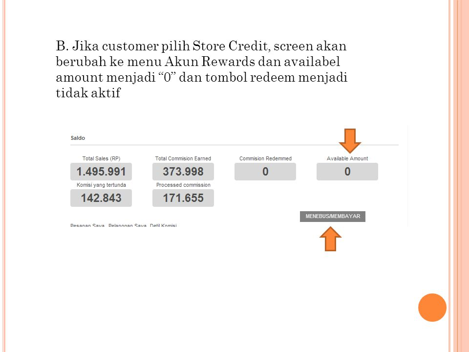 """B. Jika customer pilih Store Credit, screen akan berubah ke menu Akun Rewards dan availabel amount menjadi """"0"""" dan tombol redeem menjadi tidak aktif"""