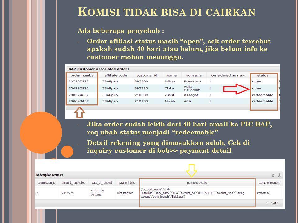 """K OMISI TIDAK BISA DI CAIRKAN Ada beberapa penyebab : - Order afiliasi status masih """"open"""", cek order tersebut apakah sudah 40 hari atau belum, jika b"""