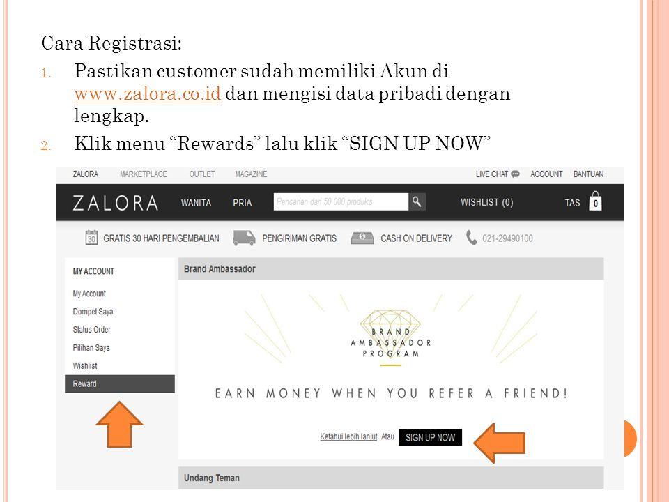 """Cara Registrasi: 1. Pastikan customer sudah memiliki Akun di www.zalora.co.id dan mengisi data pribadi dengan lengkap. www.zalora.co.id 2. Klik menu """""""
