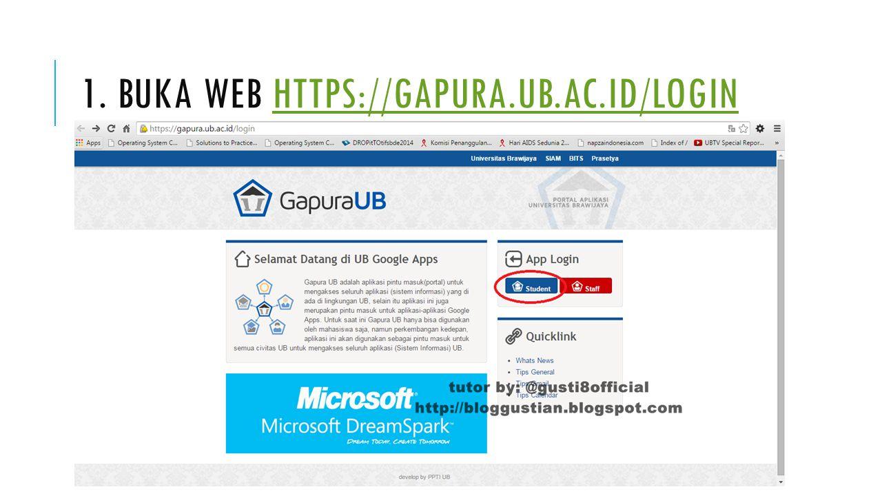1. BUKA WEB HTTPS://GAPURA.UB.AC.ID/LOGINHTTPS://GAPURA.UB.AC.ID/LOGIN