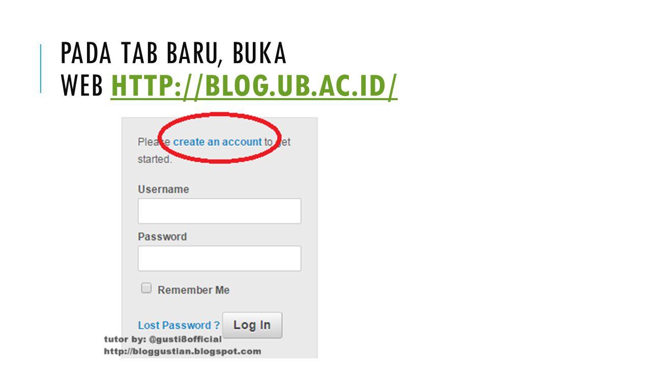PADA TAB BARU, BUKA WEB HTTP://BLOG.UB.AC.ID/HTTP://BLOG.UB.AC.ID/