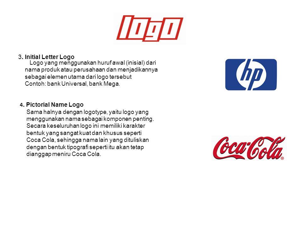 3. Initial Letter Logo Logo yang menggunakan huruf awal (inisial) dari nama produk atau perusahaan dan menjadikannya sebagai elemen utama dari logo te
