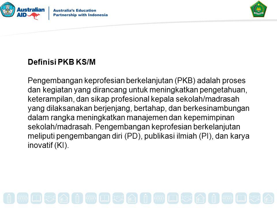Definisi PKB KS/M Pengembangan keprofesian berkelanjutan (PKB) adalah proses dan kegiatan yang dirancang untuk meningkatkan pengetahuan, keterampilan,