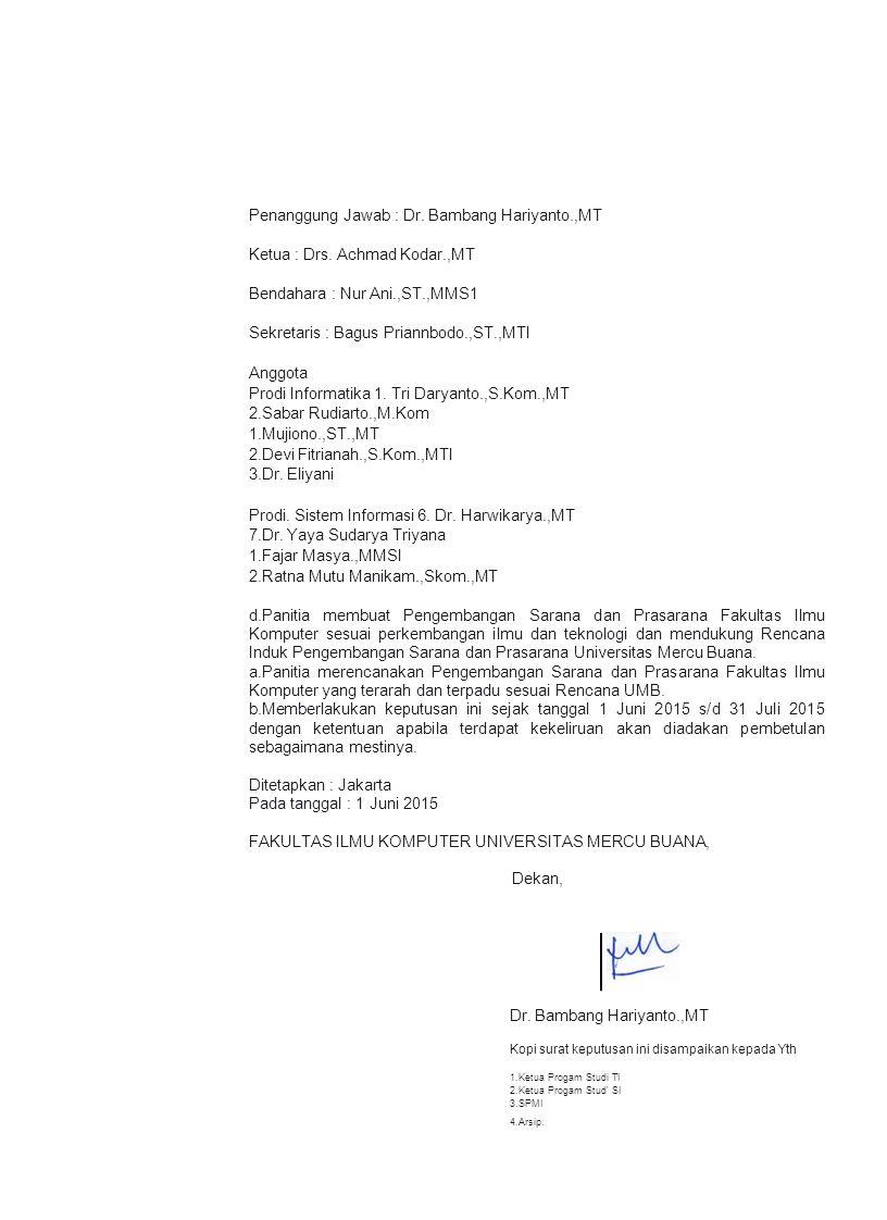 Penanggung Jawab : Dr. Bambang Hariyanto.,MT Ketua : Drs. Achmad Kodar.,MT Bendahara : Nur Ani.,ST.,MMS1 Sekretaris : Bagus Priannbodo.,ST.,MTI Anggot