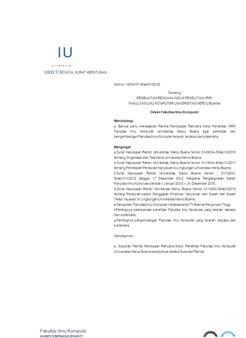 IU UNIVERSITAS MERCU BUANA SURAT KEPUTUSAN Nomor: 16/041/F-SkepN1/2015 Tentang: PEMBUATAN RENCANA INDUK PENELITIAN (RIP) FAKULTAS ILMU KOMPUTER UNIVER