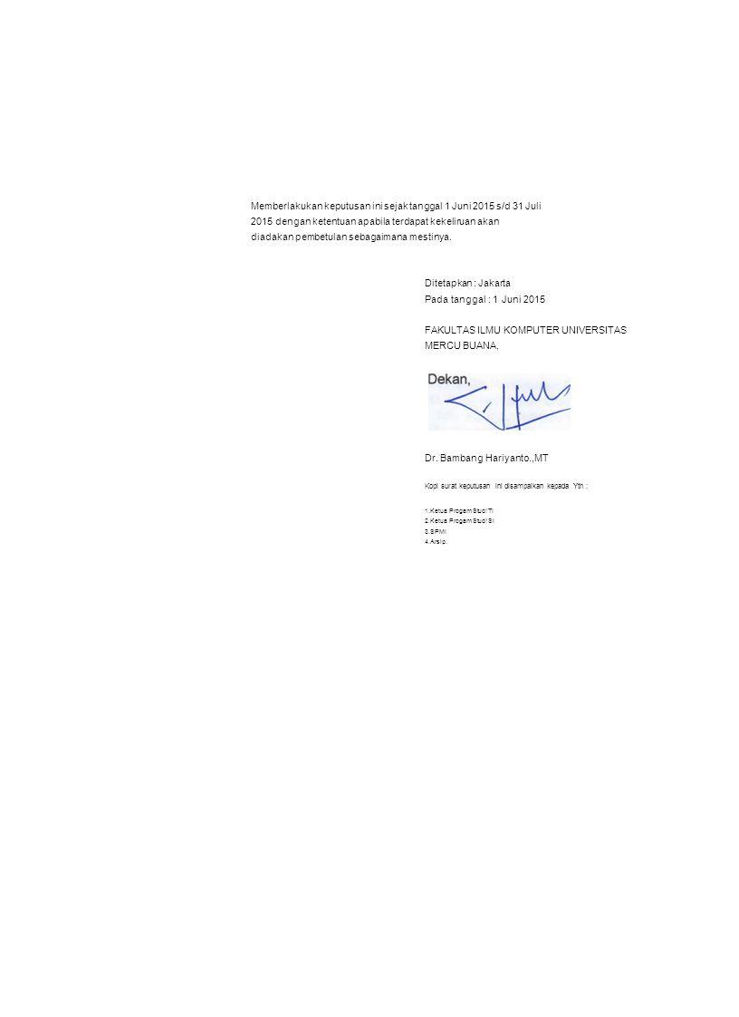 Memberlakukan keputusan ini sejak tanggal 1 Juni 2015 s/d 31 Juli 2015 dengan ketentuan apabila terdapat kekeliruan akan diadakan pembetulan sebagaima