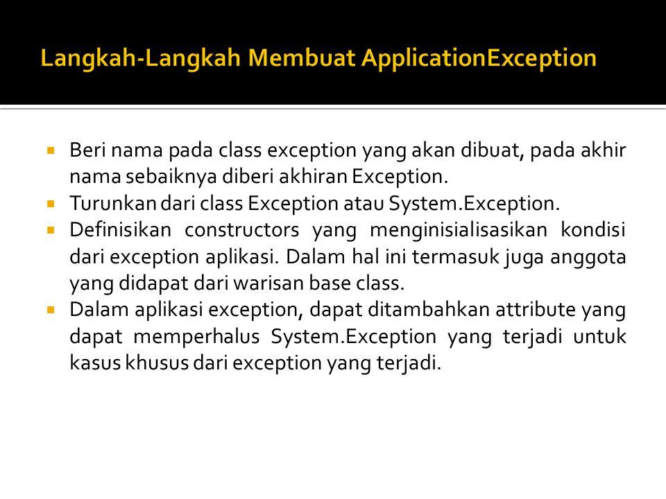  Beri nama pada class exception yang akan dibuat, pada akhir nama sebaiknya diberi akhiran Exception.