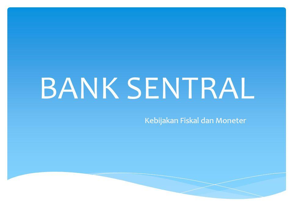  Perkembangan Status dan kedudukan Bank Sentral  Perkembangan Status dan Kedudukan Bank Indonesia  Tujuan dan Tugas Pokok Bank Indonesia  Hubungan Bank Indonesia dengan Pemerintah dan Organisasi Internasional BANK SENTRAL Status, Kedudukan, Tujuan, dan Tugas Pokok Bank Indonesia