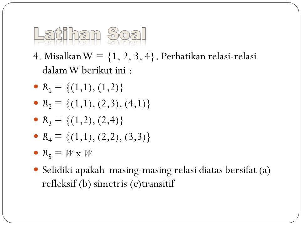 4.Misalkan W = {1, 2, 3, 4}.