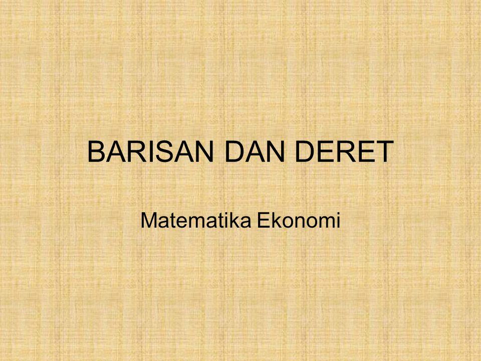 BARISAN DAN DERET Matematika Ekonomi