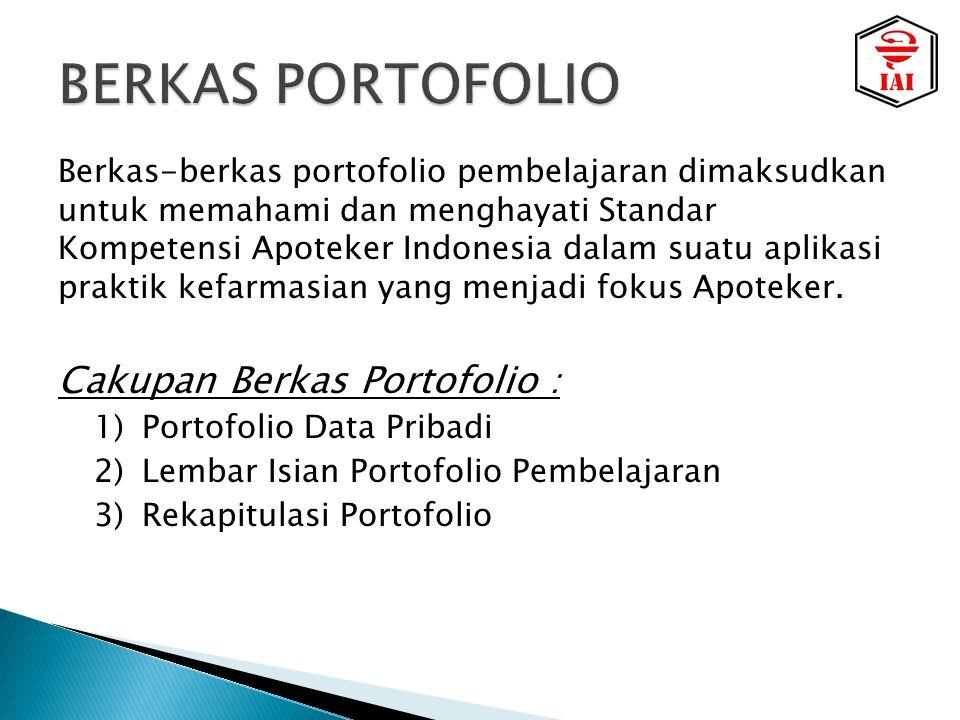 Berkas-berkas portofolio pembelajaran dimaksudkan untuk memahami dan menghayati Standar Kompetensi Apoteker Indonesia dalam suatu aplikasi praktik kefarmasian yang menjadi fokus Apoteker.