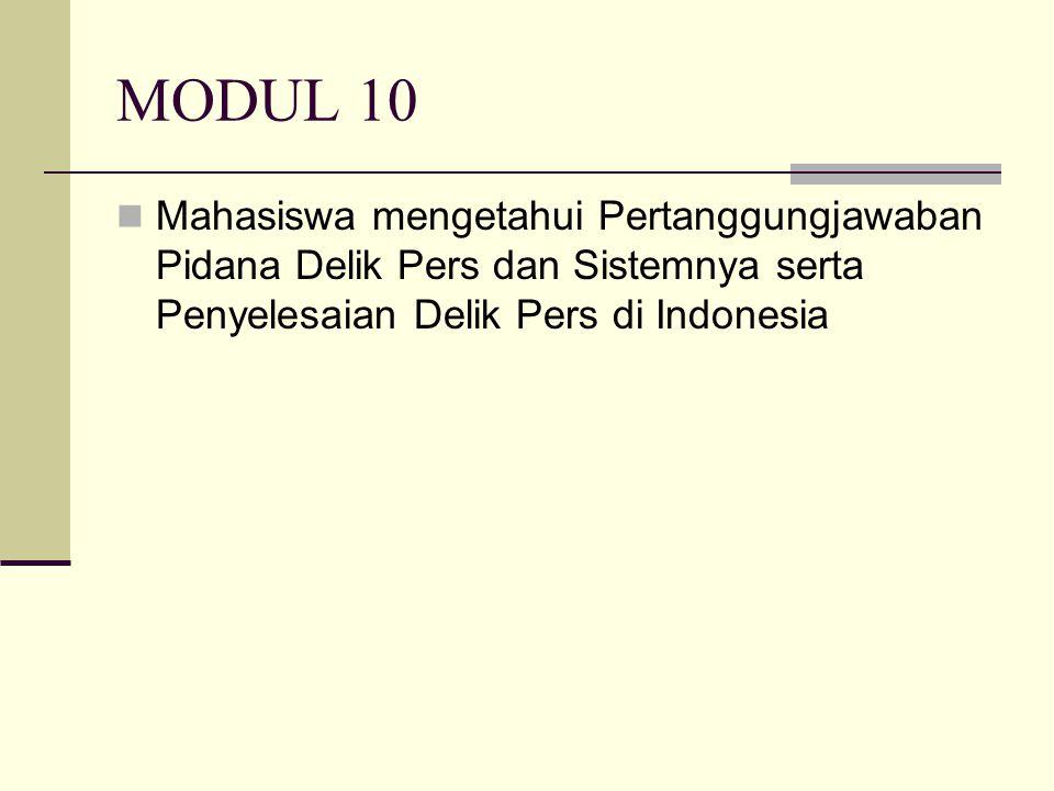 MODUL 10 Mahasiswa mengetahui Pertanggungjawaban Pidana Delik Pers dan Sistemnya serta Penyelesaian Delik Pers di Indonesia
