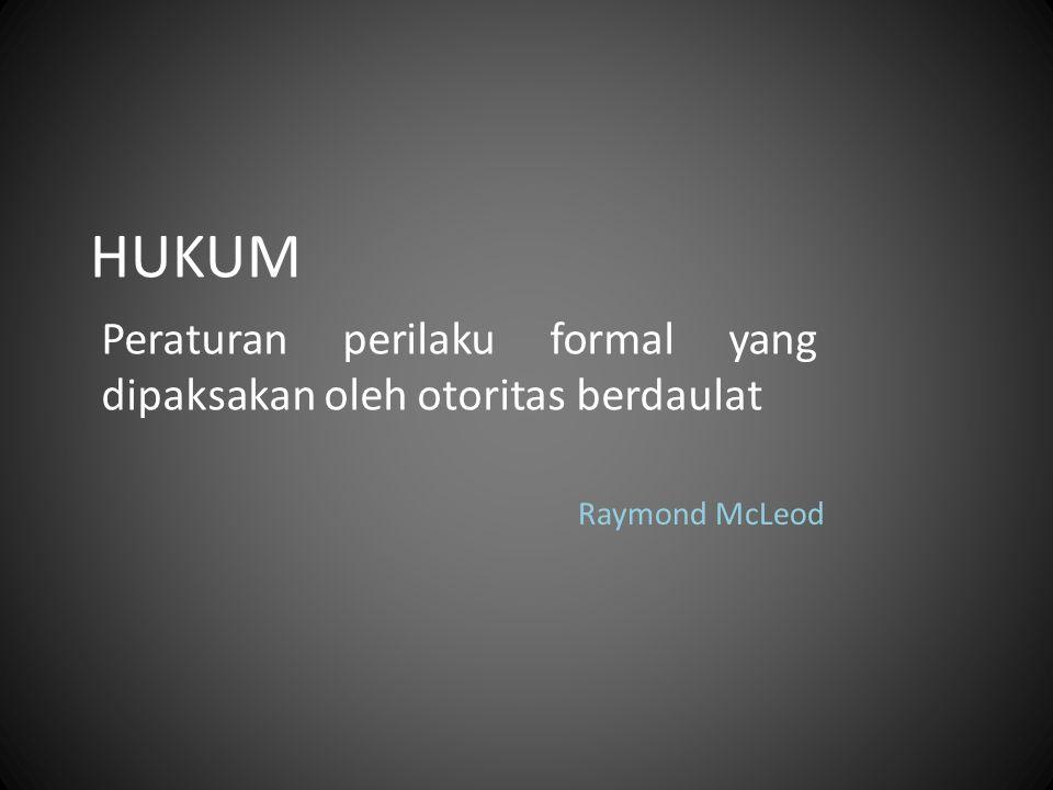 HUKUM Peraturan perilaku formal yang dipaksakan oleh otoritas berdaulat Raymond McLeod