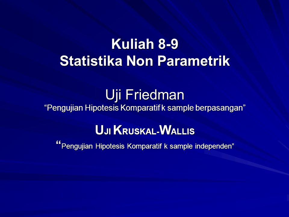 Statistika Non-Parametrik 12 Jawab: 1) Ho:  1 =  2 =  3 2) H1: ketiga rataan tersebut tidak semua sama 3)  = 0,05 4) Daerah kritis: h >  2 0,05 = 5,991 v = 2 (Tabel A.5) 5) Perhitungan: hasil pengamatan dikonversi dalam bentuk ranking dan jumlah ranking untuk masing-masing sistem Sistem 1 19 1 17 14,5 9,5 r 1 =61,0 Sistem 2 18 14,5 6 4 16 5 r 2 =63,5 Sistem 3 7 11 2,5 2,5 13 9,5 8 12 r 3 =65,5
