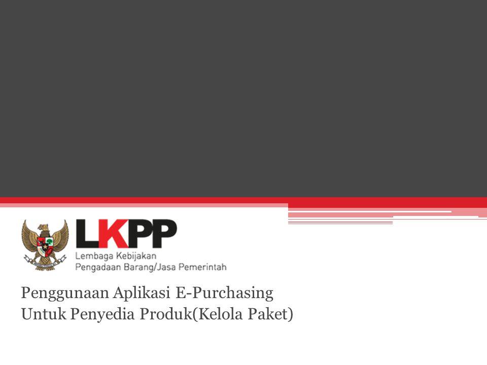 Penggunaan Aplikasi E-Purchasing Untuk Penyedia Produk(Kelola Paket)