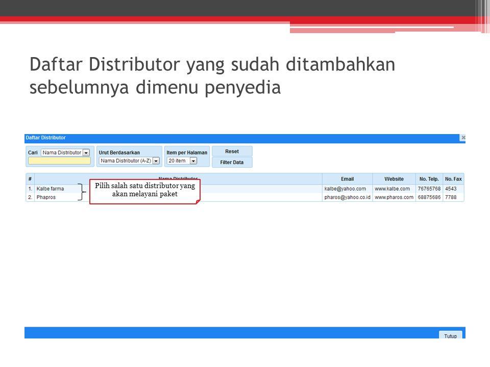 Daftar Distributor yang sudah ditambahkan sebelumnya dimenu penyedia Pilih salah satu distributor yang akan melayani paket