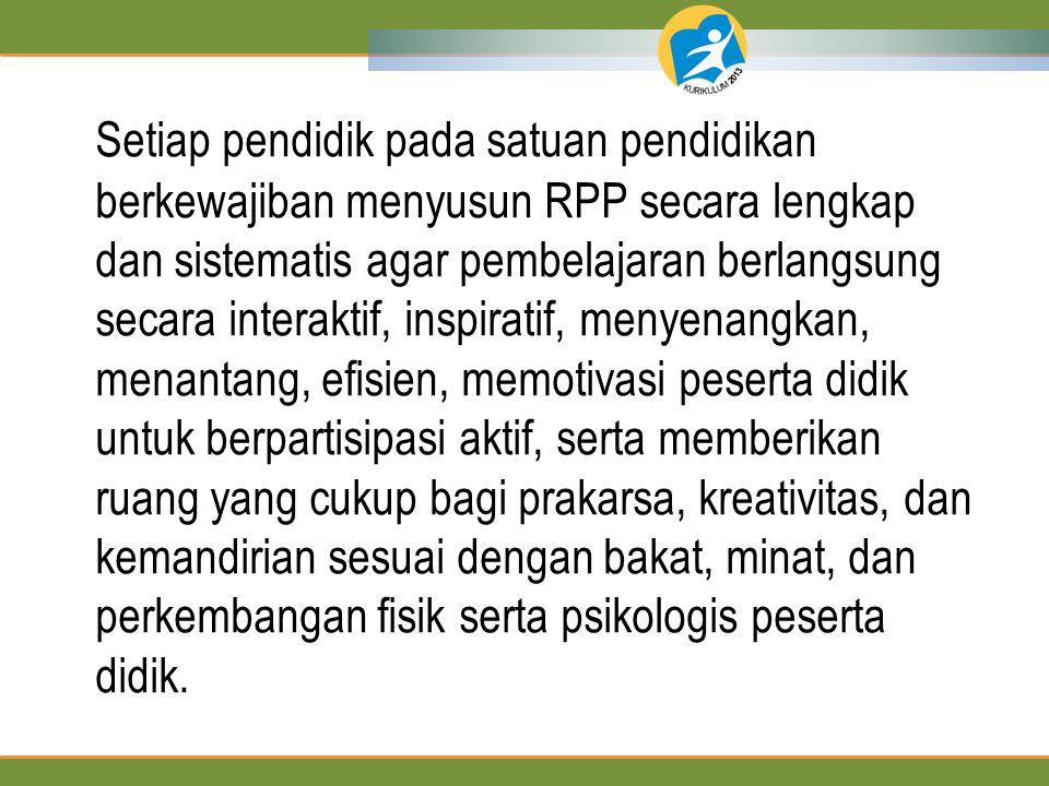 HAKEKAT RPP 1.RPP dijabarkan dari silabus untuk mengarahkan kegiatan belajar peserta didik dalam upaya mencapai KD.