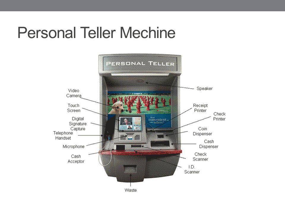 Personal Teller Mechine